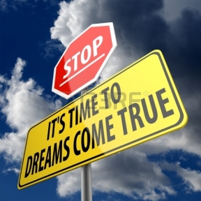 Stop it's time for dreams to come true