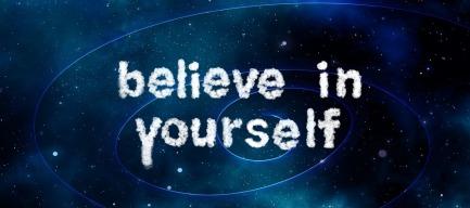 Believe in yourself universe