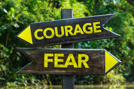 Feel the fear. Courage - Fear