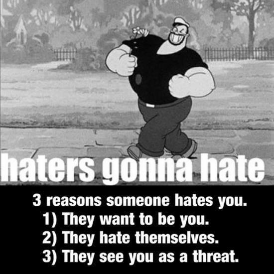 Haters gonna hate, popeye