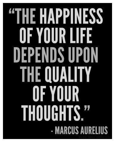 BETTER THINKING - MARCUS AURELIUS QUOTE